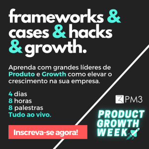 framework cases reais product growth hacking week cursos pm3