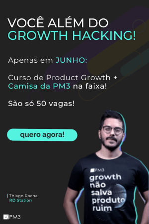 campanha promocao junho camiseta curso de product growth pm3 growth hacking product